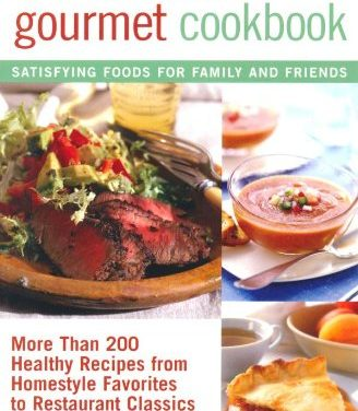 The Diabetic Gourmet Cookbook: More Than 200 Healthy Recipes from Homestyle Favorites to Restaurant Classics (E-Book Version)