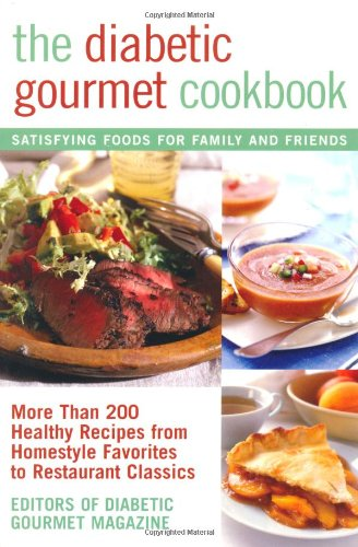 The Diabetic Gourmet Cookbook: More Than 200 Healthy Recipes from Homestyle Favorites to Restaurant Classics Book Cover Image