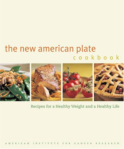 The New American Plate Cookbook : Recipes for a Healthy Weight and a Healthy Life Book Cover Image