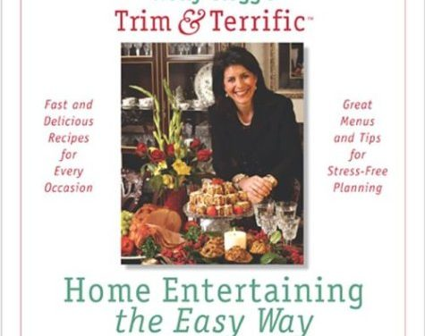 Holly Clegg's Trim and Terrific Home Entertaining The Easy Way