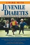 Living with Juvenile Diabetes: A Practical Guide for Parents and Caregivers