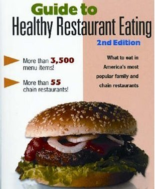 Guide to Healthy Restaurant Eating: 2nd Edition