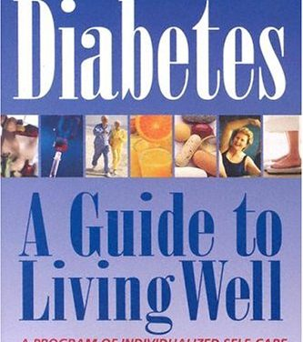 Diabetes, A Guide to Living Well