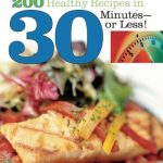 200 Healthy Recipes In 30 Minutes Or Less