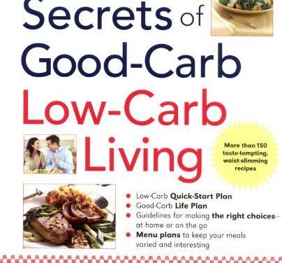 Secrets of Good-Carb Low-Carb Living