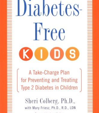 Diabetes-Free Kids: A Take-Charge Plan for Preventing and Treating Type 2 Diabetes in Children