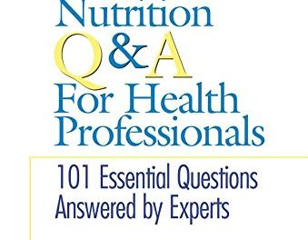 Diabetes Nutrition Q & A For Health Professionals: 101 Essential Questions Answered by Experts