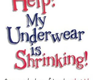 Help! My Underwear is Shrinking! :  One woman's story of how to eat right, lose weight, and win the battle against diabetes