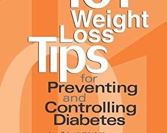 101 Weight Loss Tips for Preventing and Controlling Diabetes